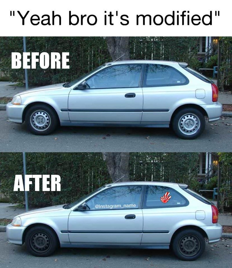 "Land vehicle - ""Yeah bro it's modified"" BEFORE AFTER @Instagram_name"