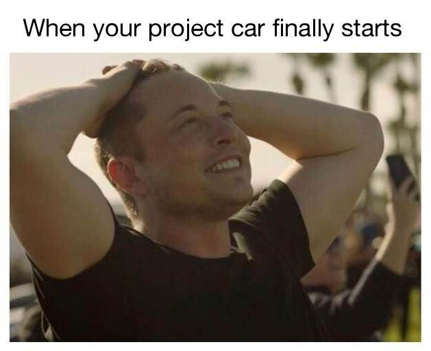 Facial expression - When your project car finally starts