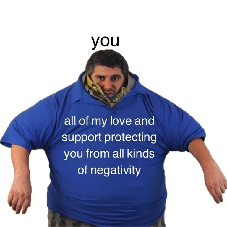 Clothing - you all of my love and support protecting you from all kinds of negativity