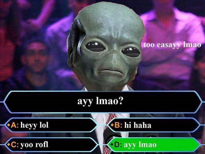 Fictional character - too easayy Imao ауу Imao? A: heyy lol B: hi haha C: yoo rofl D: ayy Imao