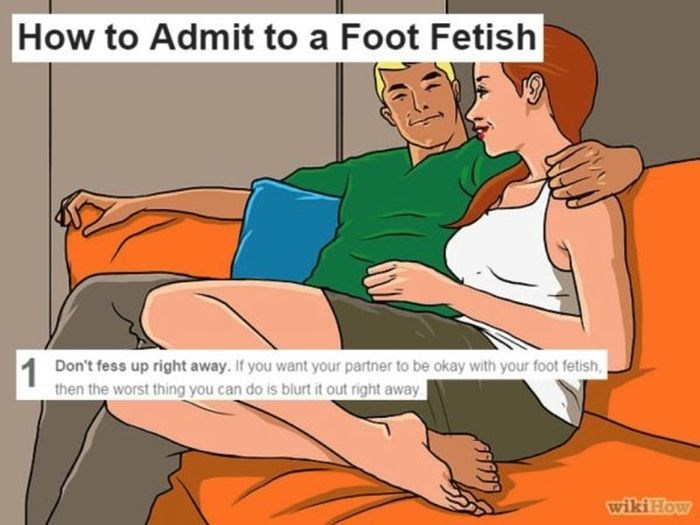 wikihow meme - Cartoon - How to Admit to a Foot Fetish Don't fess up right away. If you want your partner to be okay with your foot fetish, 1 then the worst thing you can do is blurt it out right away wiki How
