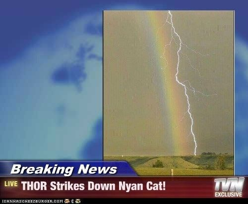 Lightning - Breaking News LIVE THOR Strikes Down Nyan Cat! EXCLUSIVE ICANHASCHEE2EURGER cOM