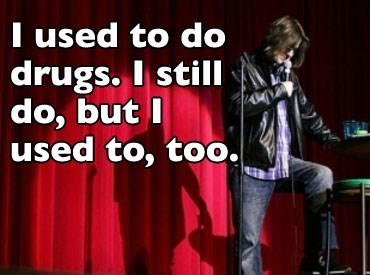 Mitch Hedberg joke about continuing to do drugs