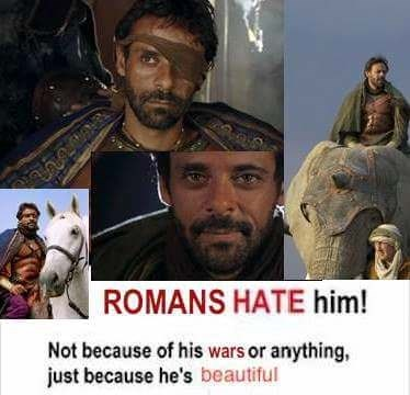 meme - Human - ROMANS HATE him! Not because of his wars or anything, just because he's beautiful