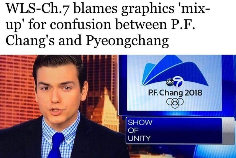 Text - WLS-Ch.7 blames graphics 'mix- up' for confusion between P.F Chang's and Pyeongchang abc PF.Chang 2018 SHOW OF UNITY
