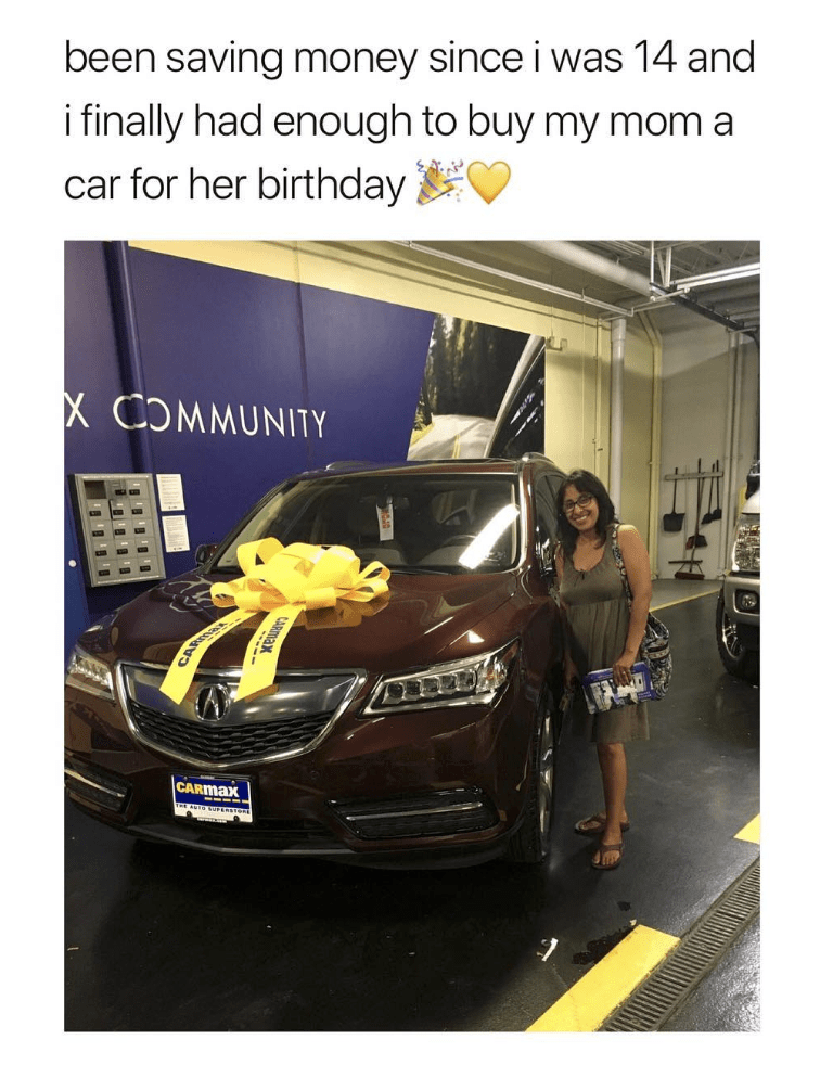 happy meme about daughter saving up for years to buy mother car