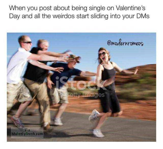 Dance - When you post about being single on Valentine's Day and all the weirdos start sliding into your DMs emodernromes istock ycelly Images Via Moietly Fresh.com