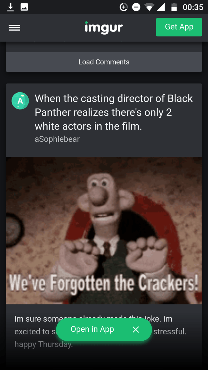 Text - 00:35 Get App imgur Load Comments When the casting director of Black Panther realizes there's only 2 white actors in the film. aSophiebear We've Forgotten the Crackers! ioke. im im sure some Open in App stressful. excited to s happy Thursday.