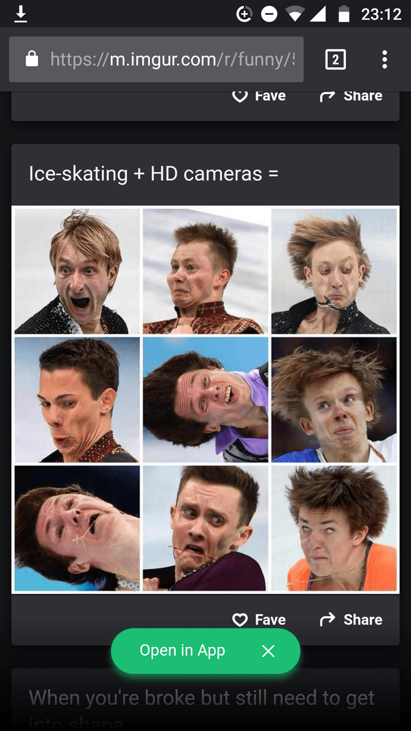 Face - 23:12 http://m.imgur.com/r/funny/! | 2 V Fave Share Ice-skating HD cameras Share Fave Open in App When you're broke but still need to get into shane
