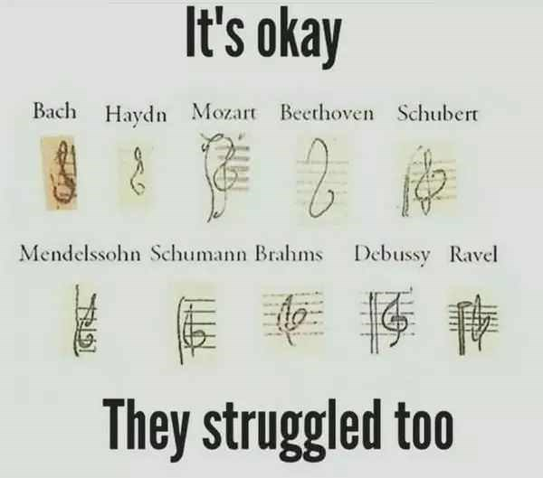 Text - It's okay Bach Haydn Mozart Bethoven Schubert Mendelssohn Schumann Brahms Debussy Ravel They struggled too