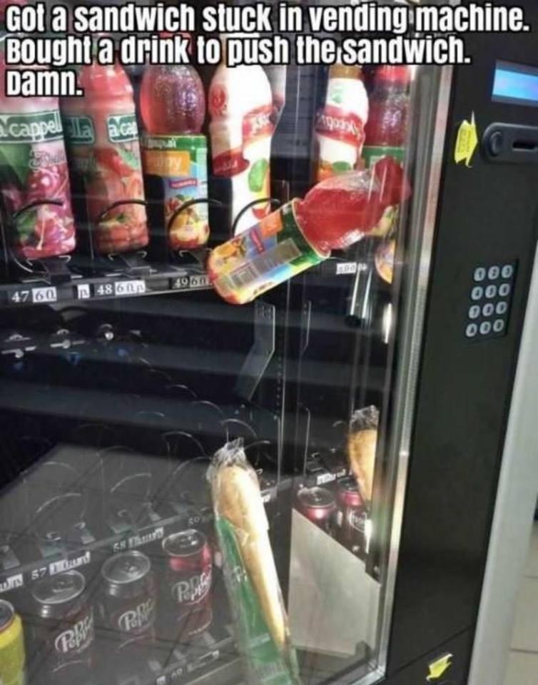 Product - Got a sandwich stuck in vending machine BOUght a drink toDUsh the sandwich. Damn. cappel l ace y 4960 48600 4760 S7 d