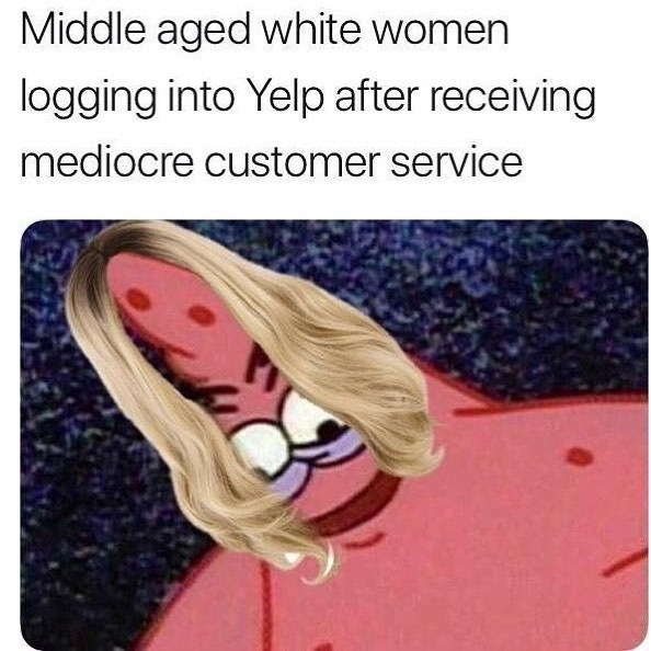 Funny Savage Patrick meme about middle aged white women.