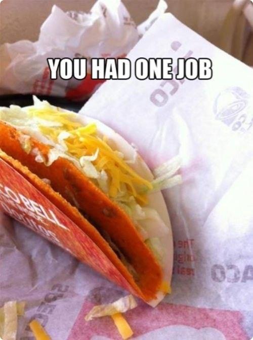 Food - YOU HAD ONE JOB OBEL LOTTTOS 0 A