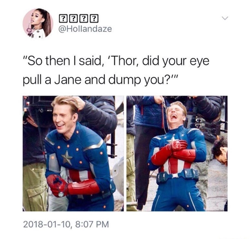"memes - Text - @Hollandaze ""So then I said, 'Thor, did your eye pull a Jane and dump you?"" 2018-01-10, 8:07 PM"