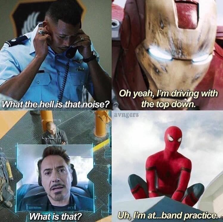 memes - Iron man - Oh yeah, I'm driving with the top down. What the hell is that noise? avngers Uh, Pm a...band practice. What is that?