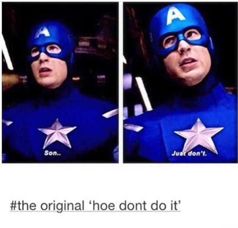 memes - Superhero - Just don't. Son.. #the original 'hoe dont do it'