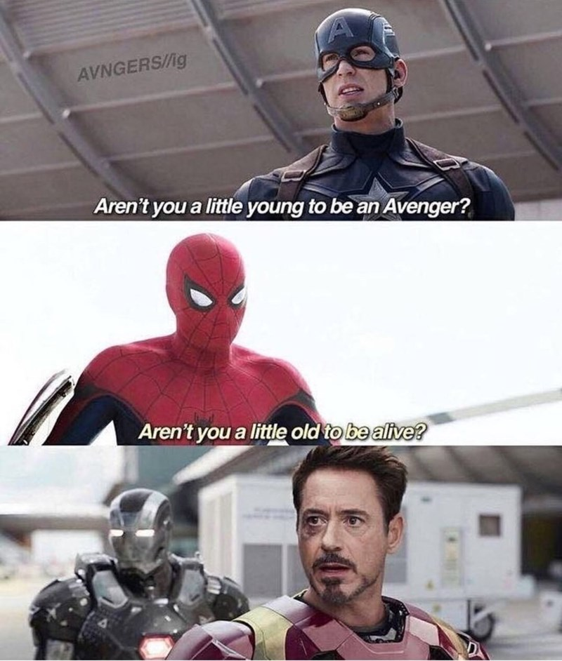 memes - Superhero - AVNGERS/ig Aren't you a little young to be an Avenger? Aren't you a little old to be alive?