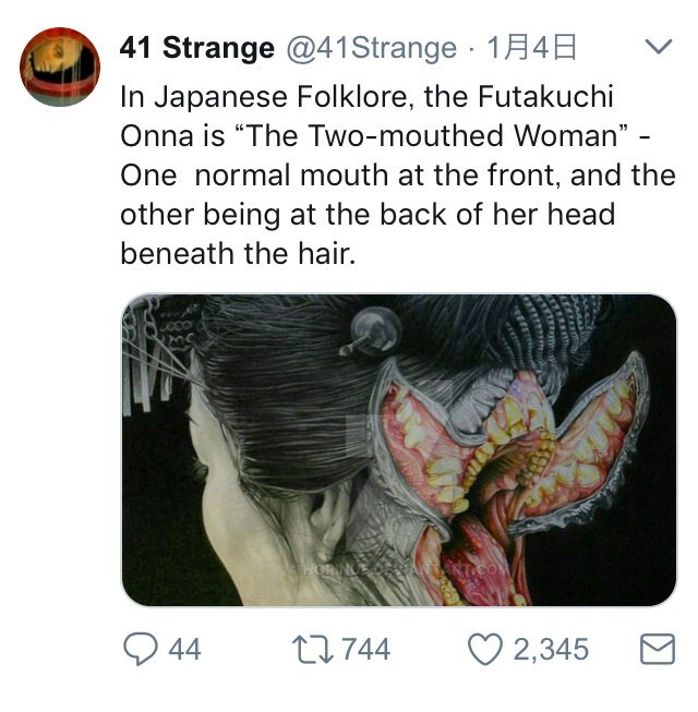 """Text - 41 Strange @41 Strange 14E In Japanese Folklore, the Futakuchi Onna is """"The Two-mouthed Woman"""" One normal mouth at the front, and the other being at the back of her head beneath the hair. HORNE 2,345 t744 44"""