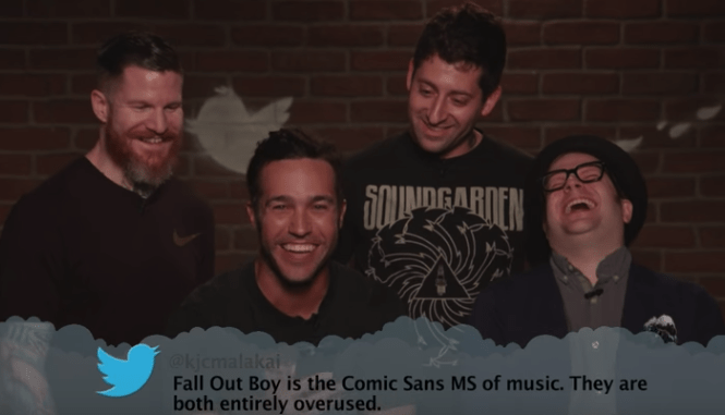 People - S0AEARDEN @kjemalakai Fall Out Boy is the Comic Sans MS of music. They are both entirely overused.