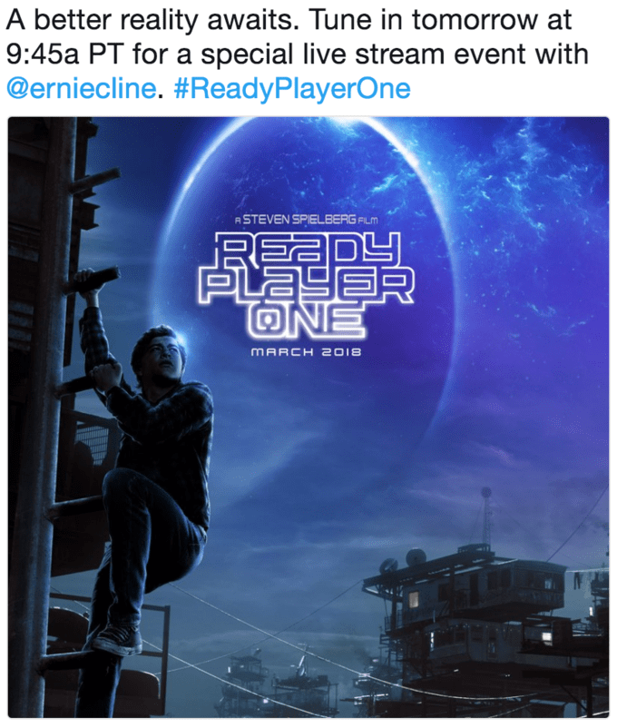 Poster - A better reality awaits. Tune in tomorrow at 9:45a PT for a special live stream event with @erniecline. #Ready P layerOne ASTEVEN SPIELBERG FILM P ONE MARCH 2018