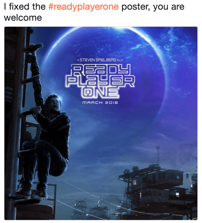 Poster - I fixed the #readyplayerone poster, you a welcome ASTEVEN SPIELBERG FLM RE PLAYE ONE mARCH 2018
