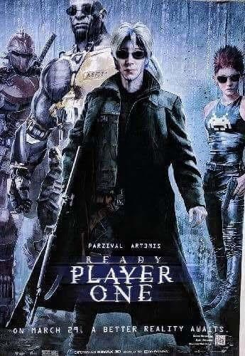 Movie - PARZIVAL ART3NIS E AD Y PLAYER ONE A BETTER REALITY A ATS ON MARCH 2