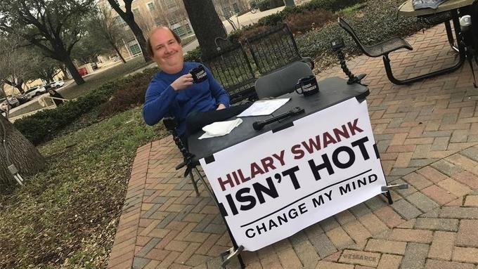 steven crowders sign - Font - HILARY SWANK ISN'T HOT CHANGE MY MIND ZSEARCE