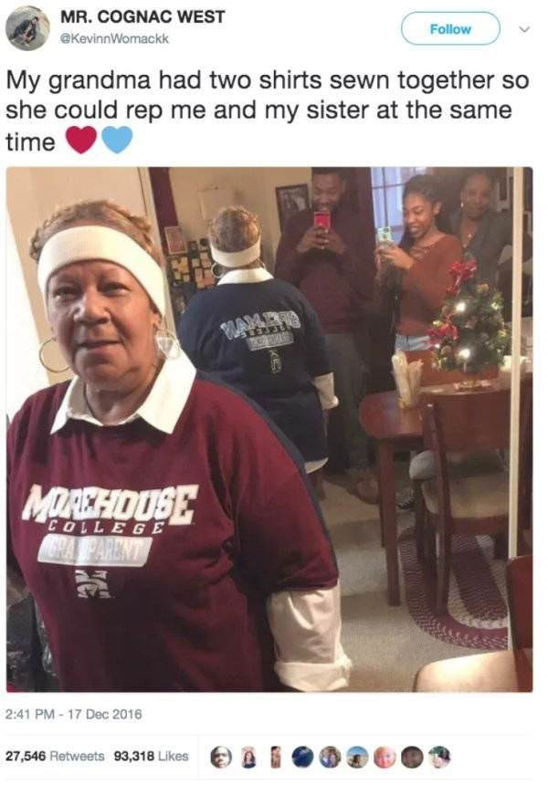 Font - MR. COGNAC WEST Follow @KevinnWomackk My grandma had two shirts sewn together so she could rep me and my sister at the same time WAME MOREHDUSE COLLEGE GHA PARENT 2:41 PM-17 Dec 2016 27,546 Retweets 93,318 Likes