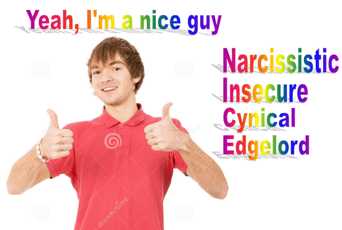 Finger - Yeah, I'm a nice guy eomne Narcissistic Insecure Cynical Edgelord reamiime reamstime