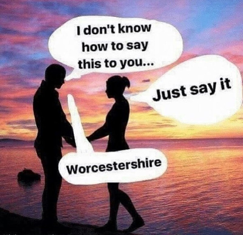 Funny meme about worcestrershire sauce.