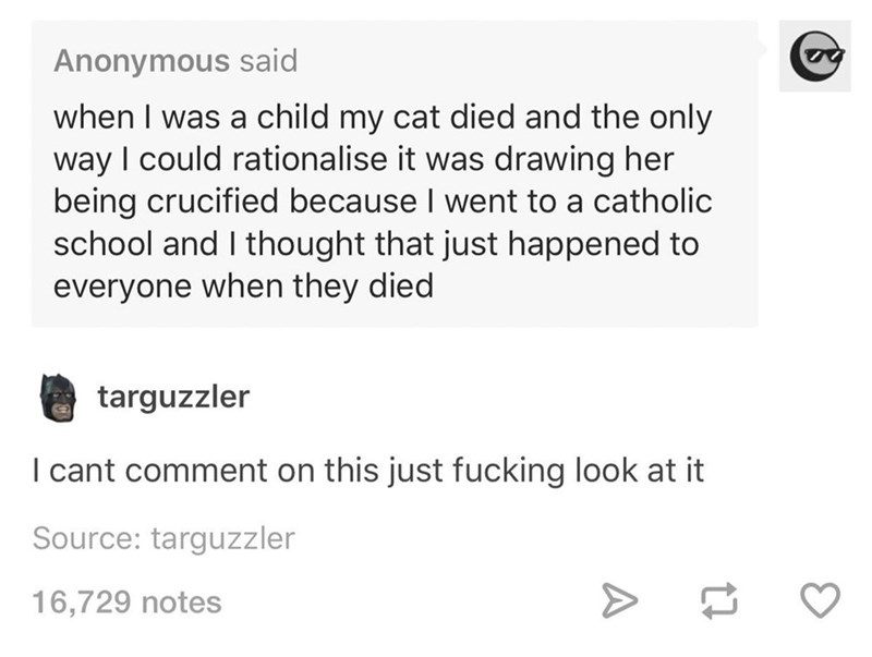 funny tumblr post about mentally crucifying a cat because of being brainwashed by catholic school