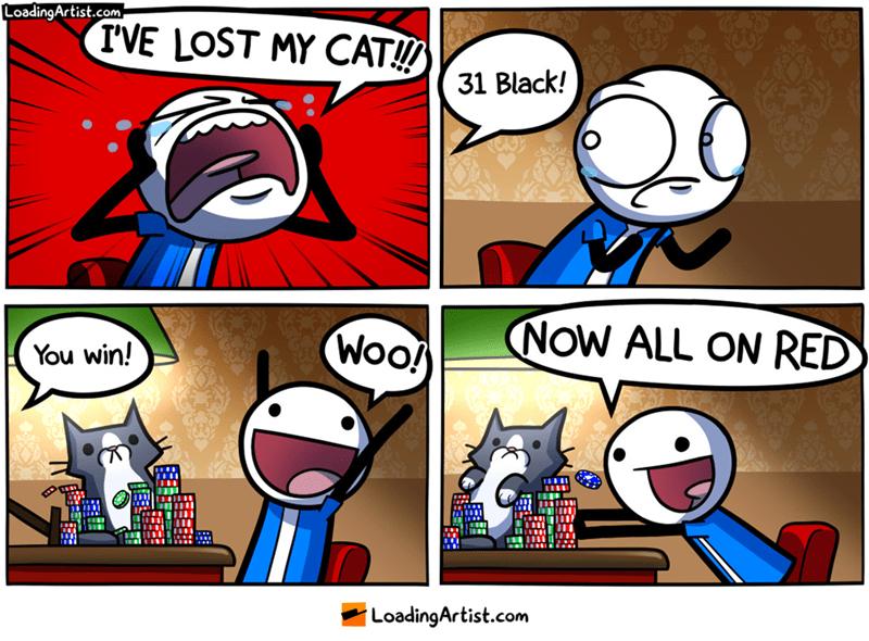webcomic - Cartoon - LoadingArtist.com IVE LOST MY CAT! 31 Black! NOW ALL ON RED Woo! You win! LoadingArtist.com