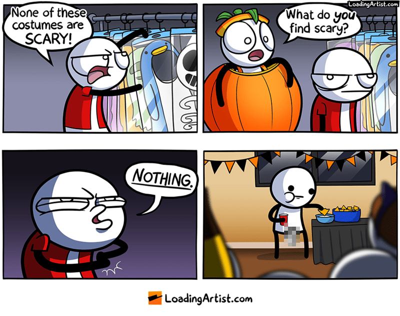 webcomic - Cartoon - (LoadingArtist.com What do you find scary? None of these Costumes are SCARY! NOTHING LoadingArtist.com