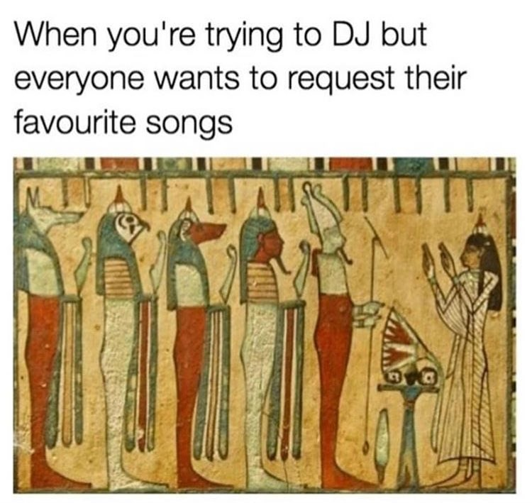 Funny meme about djing, ancient egyptian art.