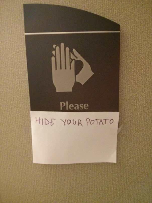 funny vandalism - Text - Please HIDE YOUR POTATO