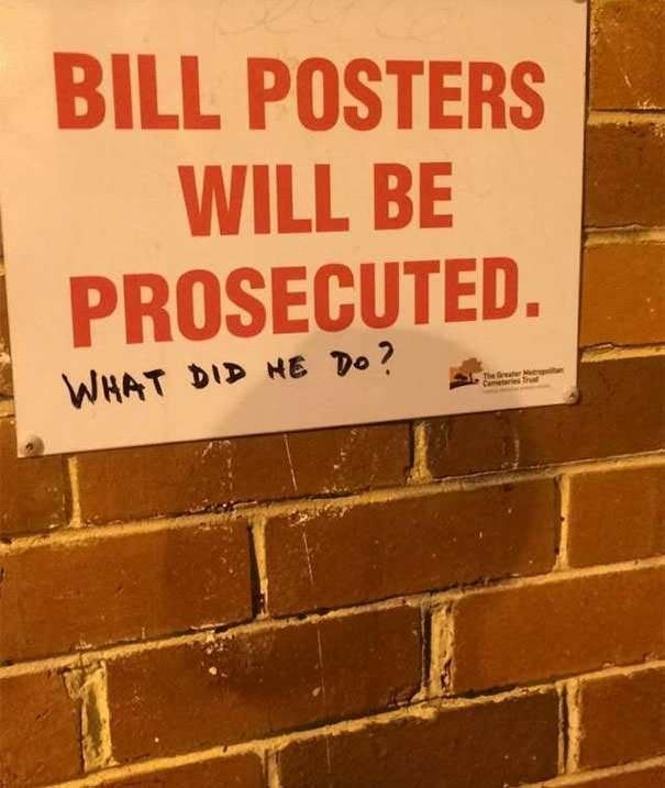 funny vandalism - Text - BILL POSTERS WILL BE PROSECUTED. WHAT DID HE Do? The G Cames rut