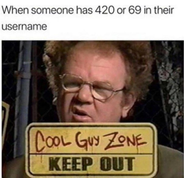 when someone has 420 or 69