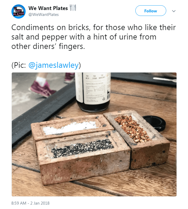 Text - We Want Plates Follow ATES @WeWantPlates Condiments on bricks, for those who like their salt and pepper with a hint of urine from other diners' fingers. (Pic: @jameslawley) MLE 8:59 AM 2 Jan 2018