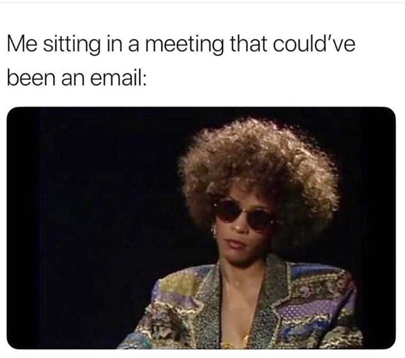 Funny meme about meetings.