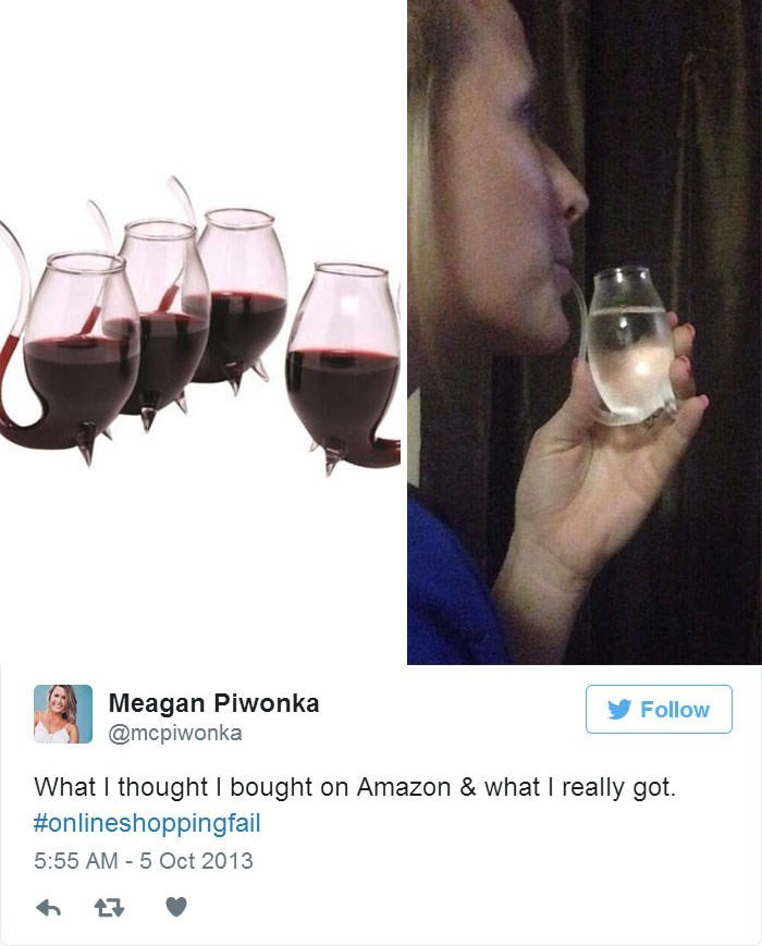 Glass - Meagan Piwonka @mcpiwonka Follow What I thought I bought on Amazon & what I really got. #onlineshoppingfail 5:55 AM 5 Oct 2013