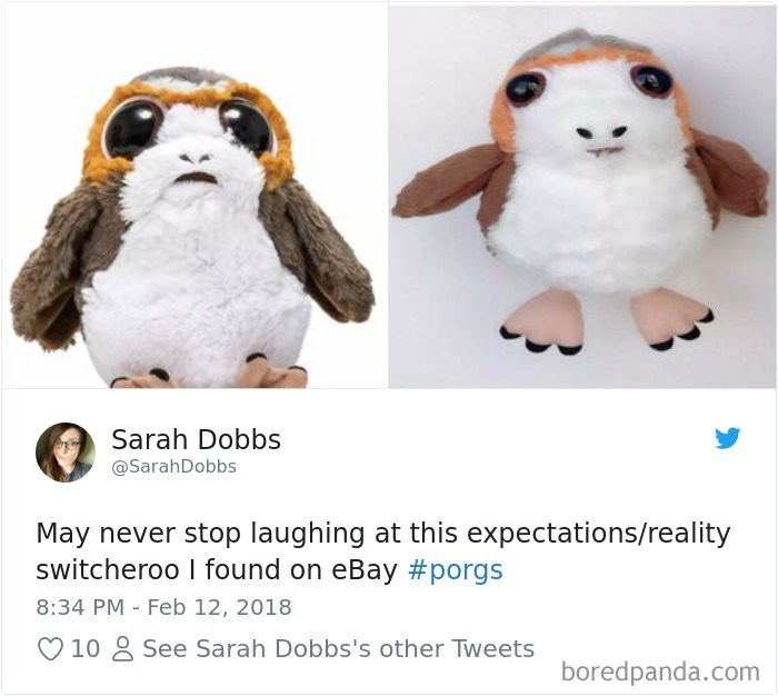 Stuffed toy - Sarah Dobbs @SarahDobbs May never stop laughing at this expectations/reality switcheroo I found on eBay #porgs 8:34 PM Feb 12, 2018 See Sarah Dobbs's other Tweets 10 boredpanda.com