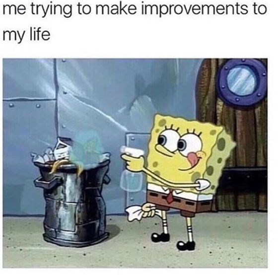 Cartoon - me trying to make improvements to my life
