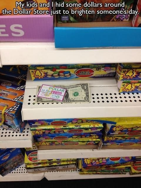 Shelf - My kids and I hid some dollars around the Dollar Store just to brighten someone'siday ES CAYEA POLLAR NENNS DOU CAT