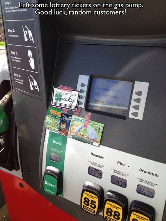 Product - Step 1 Left some lottery tickets on the gas pump. Good luck, random customers! Falrus wlect nehod ef payent Step 2 Sep 3 P wedgndd ELCOE a HERD DEED17 Sitep 4 PRY HERE CREOIT nOE CASH Hope your day is cky eFOE CRE0IT E2B AVENE MATTR MONEY adeel Diesel Regular Plus Premium N SPACS sPmCE PER GALLON TAXLUDEb as79 6CHE Diesel www. 85 88 PESH NERE PUS AAAA
