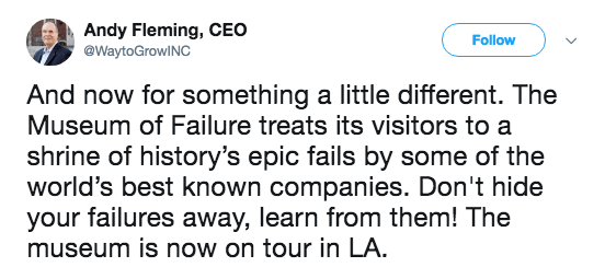 Text - Andy Fleming, CEO @WaytoGrowINC Follow And now for something a little different. The Museum of Failure treats its visitors to a shrine of history's epic fails by some of the world's best known companies. Don't hide your failures away, learn from them! The museum is now on tour in LA.