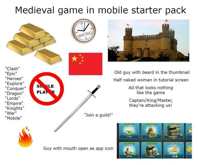 "Brand - Medieval game in mobile starter pack aostenan WAITING ""Clash"" ""Epic ""Heroes"" ""Explore"" ""Conquer"" ""Dragon"" ""Lords"" ""Empire"" ""Knights"" ""War"" Old guy with beard in the thumbnail Half naked woman in tutorial screen SGLE PLAYR Ad that looks nothing like the game Captain/King/Master, they're attacking us! ""Join a guild!"" ""Mobile"" m 7.31 30.91 509 ookootee Guy with mouth open as app icon 125"
