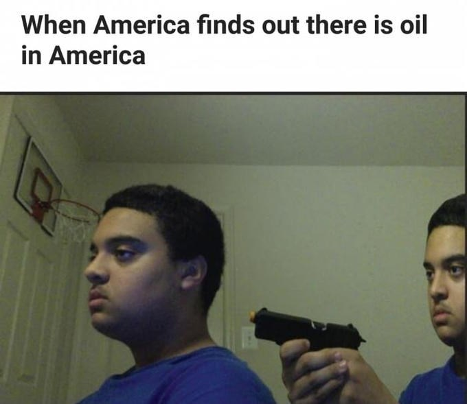 america invading for oil - Hair - When America finds out there is oil in America
