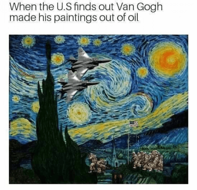 america invading for oil - Painting - When the U.S finds out Van Gogh made his paintings out of oil