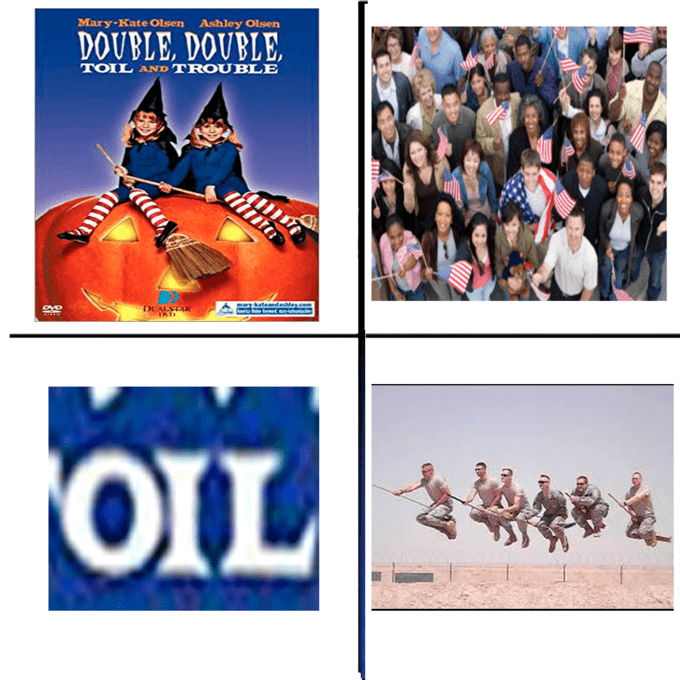 america invading for oil - Font - Mary-Kate Olsen Ashley Olsen DOUBLE, DOUBLE TOIL AND TROUBLE DUALSTAK OIL