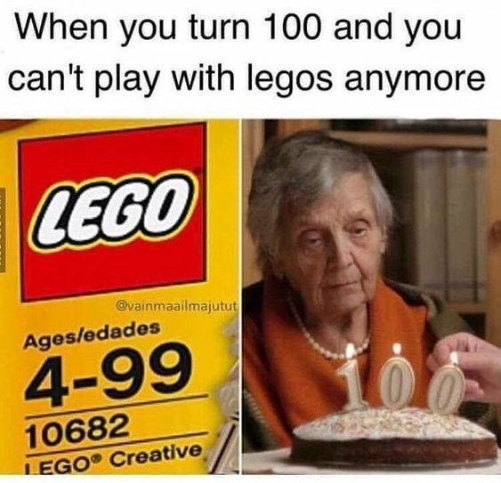 Photo caption - When you turn 100 and you can't play with legos anymore LEGO @vainmaailmajutut Ages/edades 4-99 10682 LEGO Creative